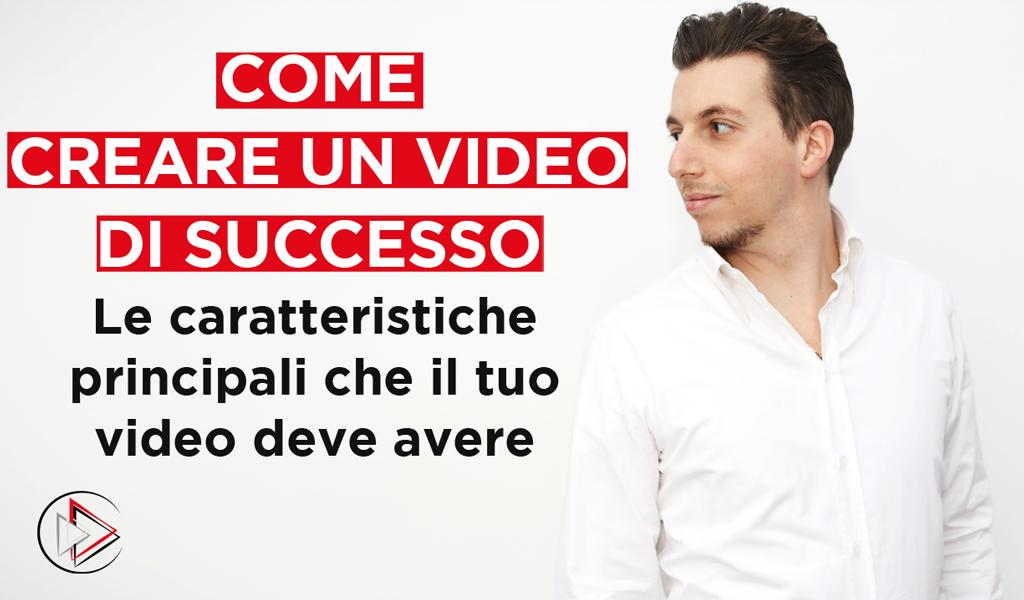 come fare un video di successo
